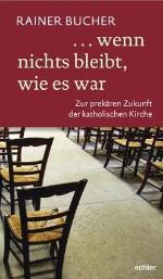 Zur prekären Zukunft der katholischen Kirche, Würzburg, 1. und 2. Auflage 2012